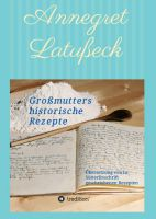 Großmutters historische Rezepte