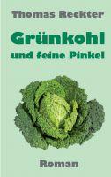 """""""Grünkohl und feine Pinkel"""" von Thomas Reckter"""
