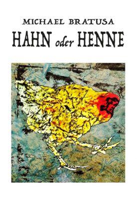 """""""Hahn oder Henne?"""" von Michael Bratusa"""