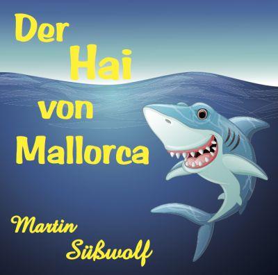 Martin Süßwolf - Der Hai von Mallorca