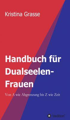 """""""Handbuch für Dualseelen-Frauen"""" von Kristina Grasse"""