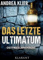 """Ostfrieslandkrimi """"Das letzte Ultimatum"""" von Andrea Klier (Klarant Verlag, Bremen)"""