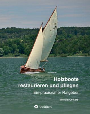 """""""Holzboote restaurieren und pflegen"""" von Michael Oelkers"""