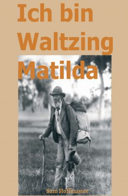 """""""Ich bin Waltzing Matilda"""" von Sam Hoffmaster"""