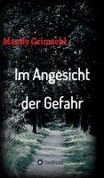 """""""Im Angesicht der Gefahr"""" von Mandy Grimsehl"""