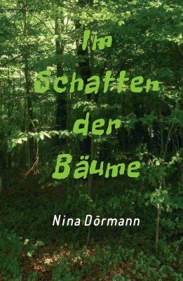 """""""Im Schatten der Bäume"""" von Nina Dörmann"""
