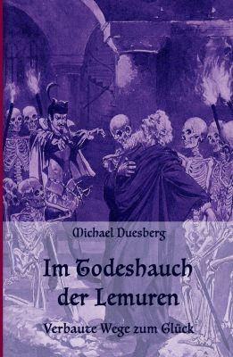 """""""IM TODESHAUCH DER LEMUREN"""" von Michael Duesberg"""