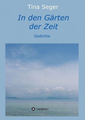 """""""In den Gärten der Zeit"""" von Tina Seger"""
