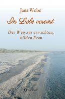 """""""In Liebe vereint"""" von Jana Wobo"""