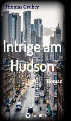 """""""Intrige am Hudson"""" von Thomas Gruber"""