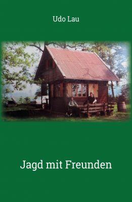 """""""Jagd mit Freunden"""" von Udo Lau"""