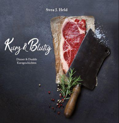 Kurz & Blutig - das neue Buch von Svea J. Held