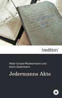 """""""Jedermanns Akte""""  von Peter Grosse-Plankermann und Karin Gatermann"""