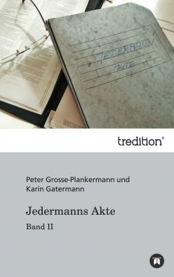 """""""Jedermanns Akte"""" von Peter Grosse-Plankermann"""
