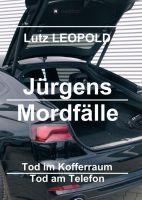 """""""Jürgens Mordfälle"""" von Lutz LEOPOLD"""