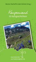 Kampenwand – kriminelle, lustige und fantastische Geschichten rund um die Chiemgauer Bergwelt