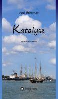"""""""Katalyse"""" von Axel Behrendt"""