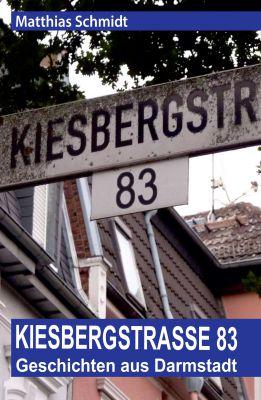 """""""Kiesbergstraße 83"""" von Matthias Schmidt"""