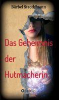 """""""Klara und das Geheimnis der Hutmacherin"""" von Bärbel Strothmann"""
