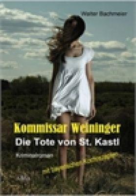 Kommissar Weininger - Die Tote von St. Kastl