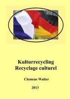 """Kulturrecycling / recyclage culturel"" von  Clemens Walter"