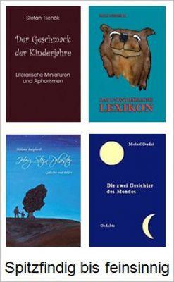 Gedichte, Aphorismen und Ironie vom Feinsten .