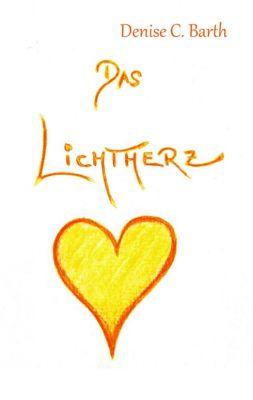 """""""Das Lichtherz"""" von Denise C."""