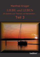 """""""LIEBE und LEBEN Teil 3"""" von Manfred Krüger"""