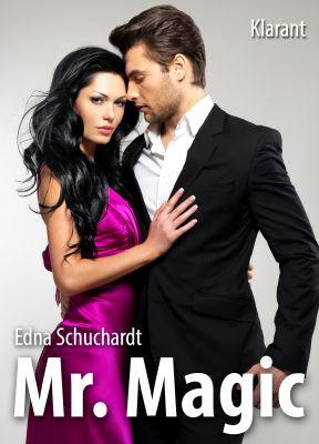 Mr. Magic - der neue Liebesroman von Edna Schuchardt im Klarant Verlag