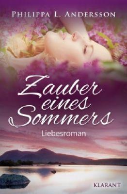 """eBook """"Zauber eines Sommers"""" von Philippa L. Andersson - Klarant Verlag, Bremen"""
