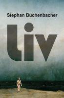 """""""Liv"""" von Stephan Büchenbacher"""