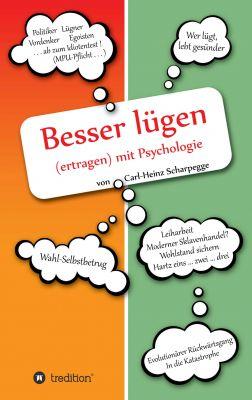 """""""Besser lügen (ertragen) mit Psychologie"""" von Carl-Heinz Scharpegge"""