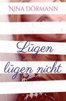 """""""Lügen lügen nicht"""" von Nina Dörmann"""