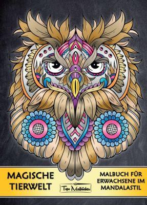 """""""Malbuch für Erwachsene Tiere: Magische Tierwelt Ausmalbilder im Mandala Stil - Topo Malbücher®"""" von Topo Malbücher"""