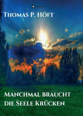 """""""Manchmal braucht die Seele Krücken"""" von Thomas P. Höft"""