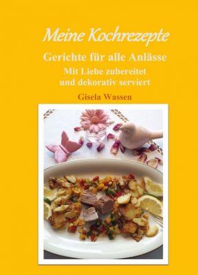 """""""Meine Kochrezepte"""" von Gisela Wassen"""