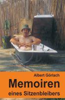 """""""Memoiren eines Sitzenbleibers"""" von Albert Görlach"""