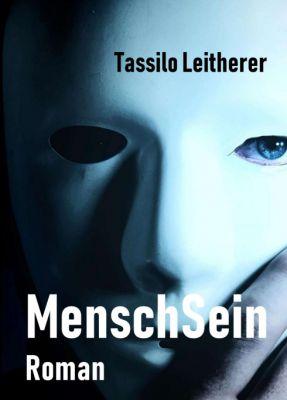 """""""MenschSein"""" von Tassilo Leitherer"""