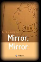 """""""Mirror, Mirror"""" von Gerd Maximovic"""