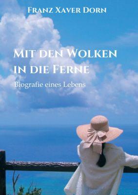 """""""Mit den Wolken in die Ferne"""" von Franz Xaver Dorn"""