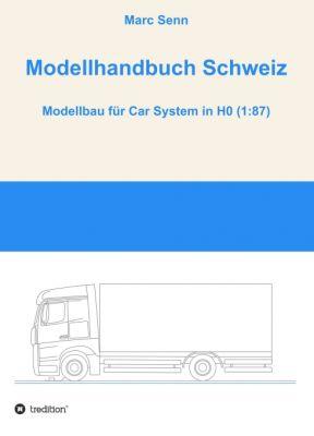 """""""Modellhandbuch Schweiz"""" von Marc Senn"""