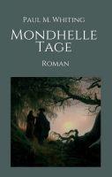 """Mondhelle Tage"" von Paul M. Whiting"
