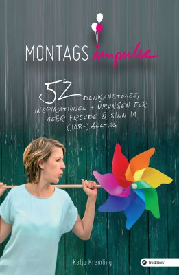 """Montags-Impulse"" von Katja Kremling"