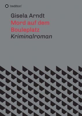 """""""Mord auf dem Bouleplatz"""" von Gisela Arndt"""
