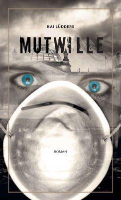 """""""Mutwille"""" von Kai Lüdders"""