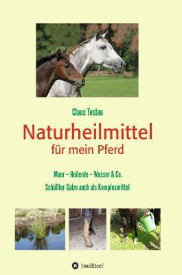"""""""Naturheilmittel für mein Pferd"""" von Claus Teslau"""