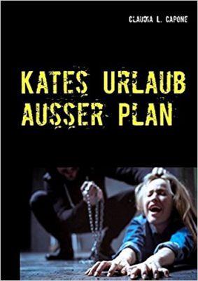 Kates Urlaub außer Plan