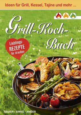 Original-Grill-Rezepte mit über 305 farbigen Fotos