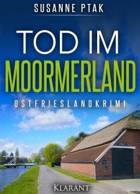"""Ostfrieslandkrimi """"Tod im Moormerland"""" von Susanne Ptak (Klarant Verlag. Bremen)"""