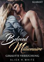"""Liebesroman """"Beloved Millionaire - Gekaufte Versuchung"""" von Alica H. White (Klarant Verlag, Bremen)"""